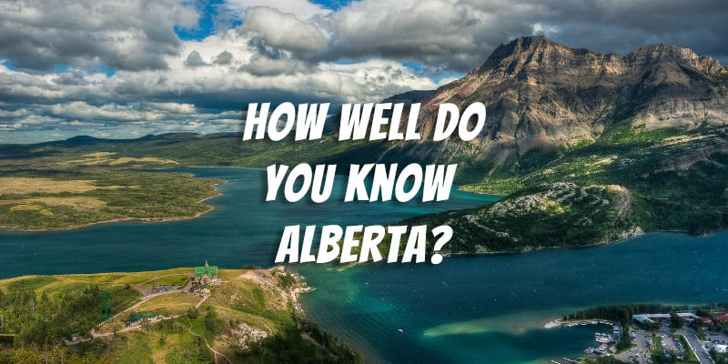 How Well Do You Know Alberta?